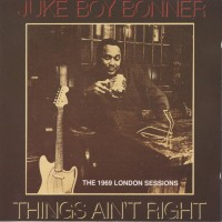 Purchase Juke Boy Bonner - Things Ain't Right