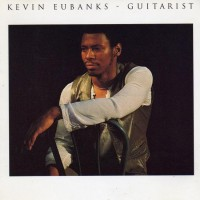 Purchase Kevin Eubanks - Guitarist (Remastered 2004)