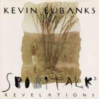 Purchase Kevin Eubanks - Spiritalk 2 - Revelations