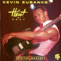 Purchase Kevin Eubanks - The Heat Of Heat