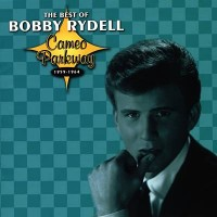 Purchase Bobby Rydell - The Best Of Bobby Rydell: Cameo Parkway 1959-1964