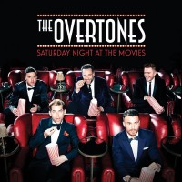 Purchase The Overtones - Saturday Night At The Movies