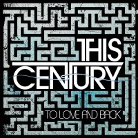 Purchase This Century - To Love And Back