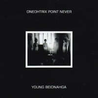 Purchase Oneohtrix Point Never - Young Beidnahga (EP)