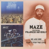 Purchase Maze & Frankie Beverly - We Are One & Can't Stop The Love CD2