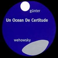 Purchase Bernhard Gunter - Un Ocean De Certitude (With Ralf Wehowsky) CD2