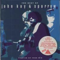 Purchase John Kay & The Sparrow - The Best Of John Kay & Sparrow