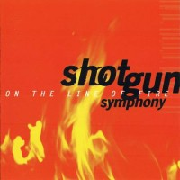 Purchase Shotgun Symphony - On The Line Of Fire