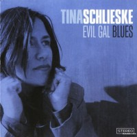 Purchase Tina Schlieske - Evil Gal Blues