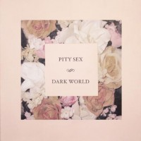 Purchase Pity Sex - Dark World (EP)