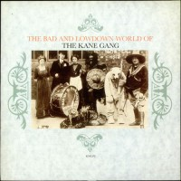 Purchase Kane Gang - The Bad And Lowdown World Of The Kane Gang (Vinyl)