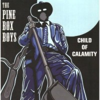 Purchase The Pine Box Boys - Child Of Calamity