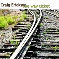 Purchase Craig Erickson - One Way Ticket