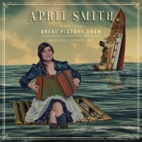 Purchase April Smith And The Great Picture Show - Songs For A Sinking Ship