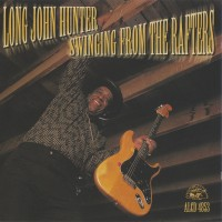 Purchase Long John Hunter - Swinging From The Rafters