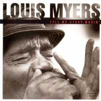 Purchase Louis Myers - Tell My Story Movin'