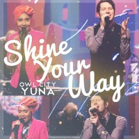 Purchase Owl City - Shine Your Way (With Yuna) (CDS)