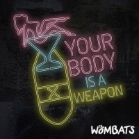 Purchase The Wombats - Your Body Is A Weapon (CDS)
