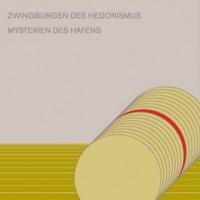 Purchase Asmus Tietchens - Zwingburgen Des Hedonismus - Mysterien Des Hafens