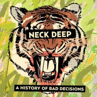 Purchase Neck Deep - A History Of Bad Decisions