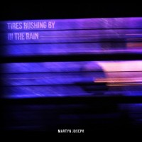 Purchase Martyn Joseph - Tires Rushing By In The Rain