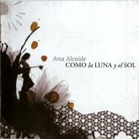Purchase Ana Alcaide - Como La Luna Y El Sol