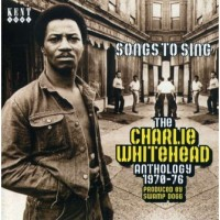 Purchase Charlie Whitehead - Songs To Sing - The Charlie Whitehead Anthology
