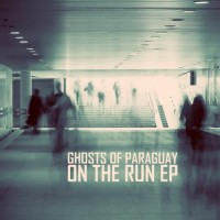Purchase Ghosts Of Paraguay - On The Run (EP)