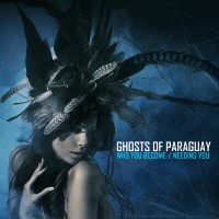Purchase Ghosts Of Paraguay - Who You Become & Needing You (CDS)