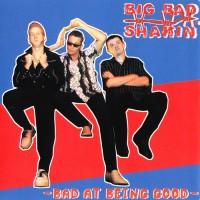 Purchase Big Bad Shakin' - Bad At Being Good
