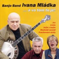 Purchase Banjo Band Ivana Mládka - ...A Vo Tom To Je!
