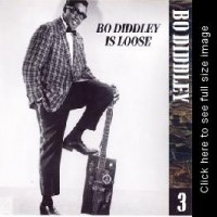 Purchase Bo Diddley - The Chess Years 1955-1974, Vol. 03 - Bo Diddley Is Loose CD3
