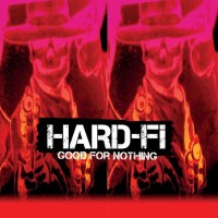 Purchase Hard-Fi - Good For Nothing (MCD)