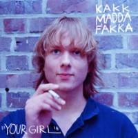 Purchase Kakkmaddafakka - Your Girl (CDS)