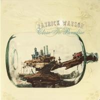 Purchase Patrick Watson - Close To Paradise