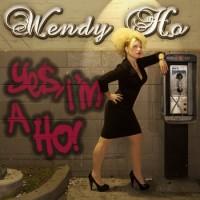 Purchase Wendy Ho - Yes, I'm A Ho!