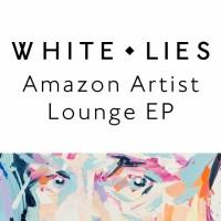 Purchase White Lies - Amazon Artist Lounge (EP)