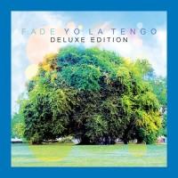 Purchase Yo La Tengo - Fade (Deluxe Edition) CD1