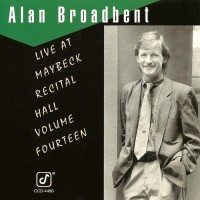 Purchase Alan Broadbent - Live At Maybeck Recital Hall Vol. 14