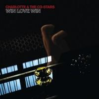 Purchase Charlotte & The Co-Stars - Win Love Win