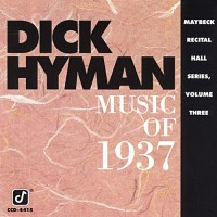 Purchase Dick Hyman - Music Of 1937: Live At Maybeck Recital Hall Vol. 3