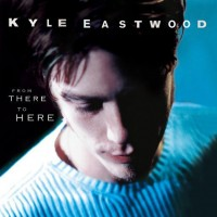 Purchase Kyle Eastwood - From There To Here