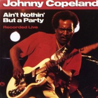 Purchase Johnny Copeland - Ain't Nothin' But A Party