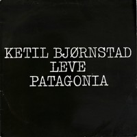 Purchase Ketil Bjornstad - Leve Patagonia (Remastered 2009) CD1
