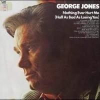 Purchase George Jones - Nothing Ever Hurt Me (Vinyl)