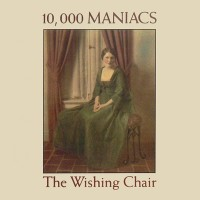 Purchase 10,000 Maniacs - The Wishing Chair (Vinyl)