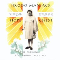 Purchase 10,000 Maniacs - Hope Chest: The Fredonia Recordings 1982–1983