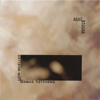 Purchase Asmus Tietchens - Acht Stücke (With Jon Mueller)