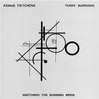 Purchase Asmus Tietchens - Watching The Burning Bride (With Terry Burrows) (Vinyl)