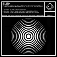 Purchase Eleh - Floating Frequencies / Intuitive Synthesis I